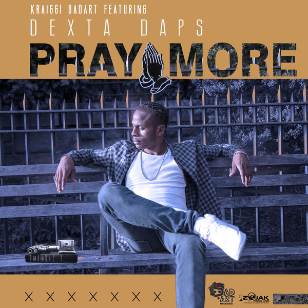 KraiGGi BaDArT feat. Dexta Daps - Pray More (2017) Single