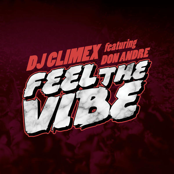 Dj Climex feat. Don Andre - Feel the Vibe (2017) Single