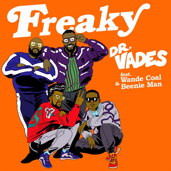 Dr. Vades feat. Wande Coal & Beenie Man - Freaky (2017) Single