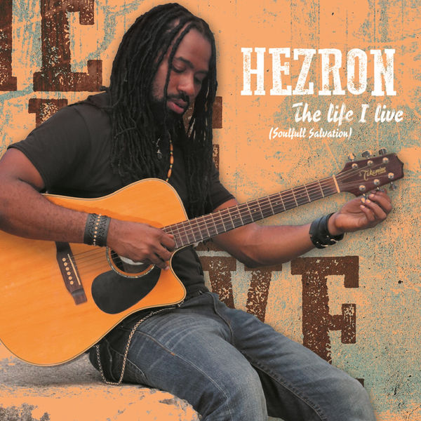 Hezron - The Life I Live (Soulful Salvation) (2017) Album