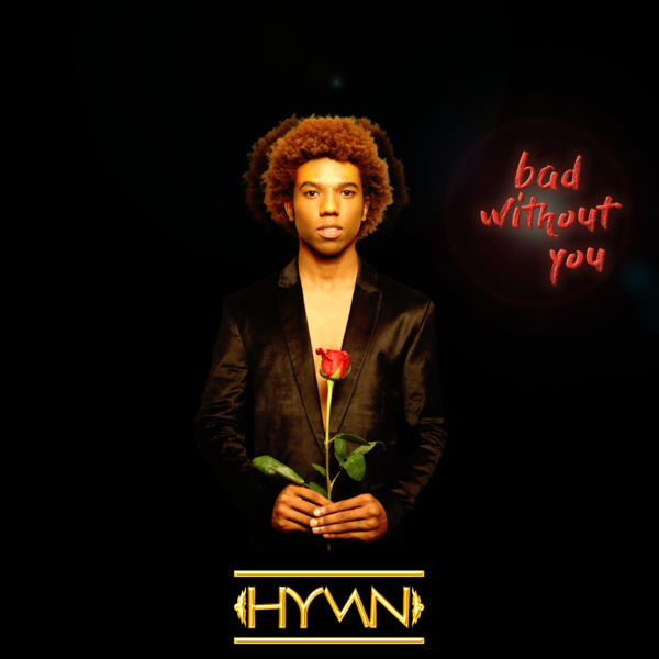 Hymn - Bad Without You (2017) Single