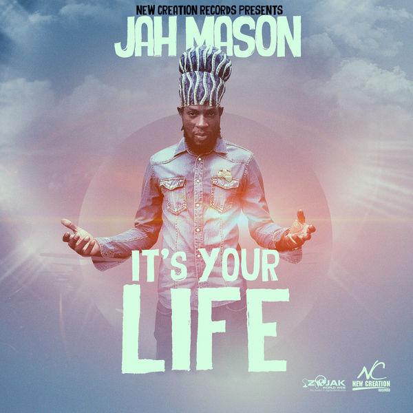 Jah Mason - It's Your Life (2017) Single