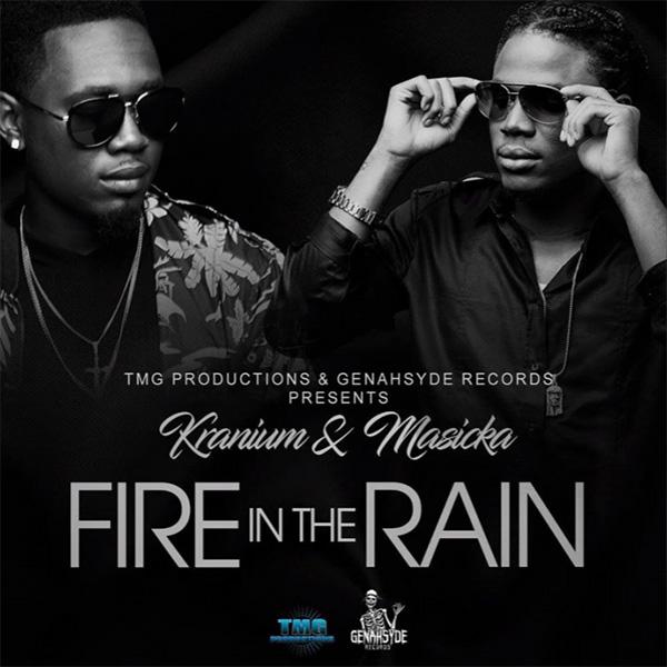 Masicka & Kranium - Fire In The Rain (2017) Single