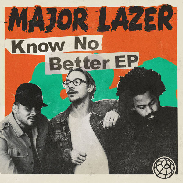 Major Lazer - Know No Better (2017) EP