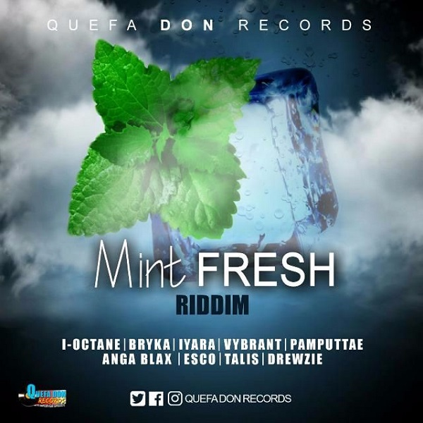 Mint Fresh Riddim [Quefa Don Records] (2017)