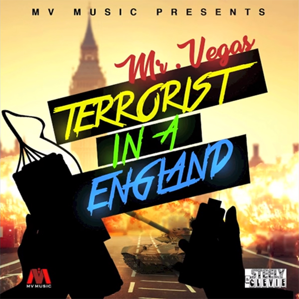 Mr. Vegas - Terrorist in a England (2017) Single