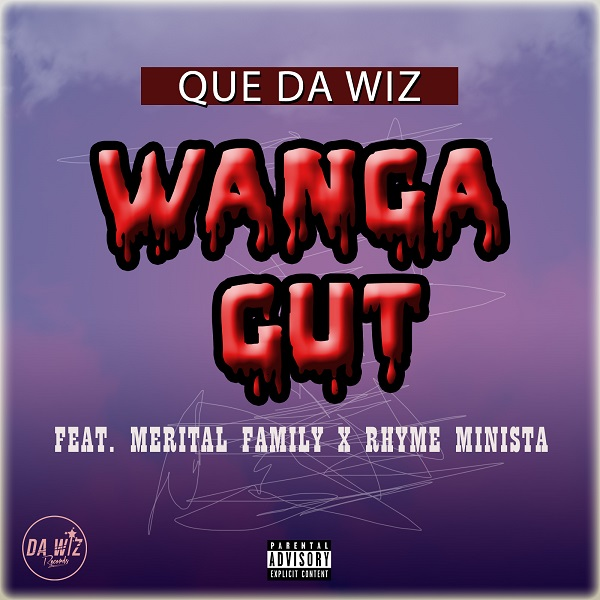 Que Da Wiz feat. Merital Family & Ryme Minista - Wanga Gut (2017) Single