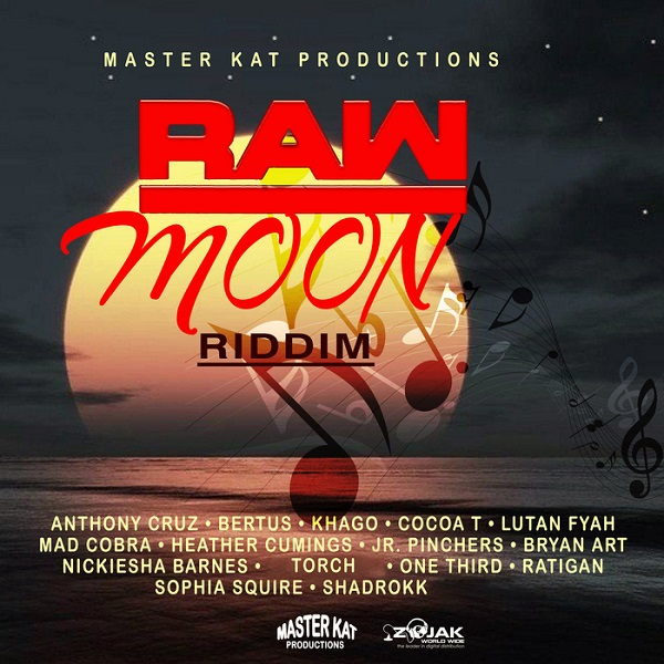 Raw Moon Riddim [Master Kat Productions] (2017)