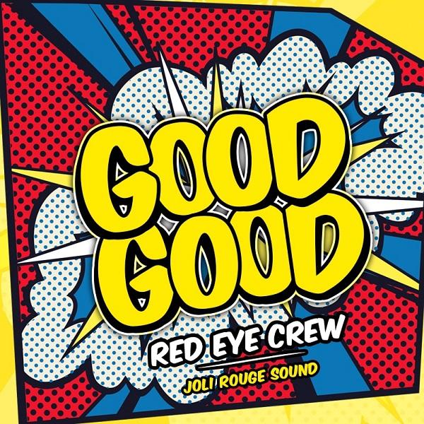 Red Eye Crew - Good Good (2017) Single
