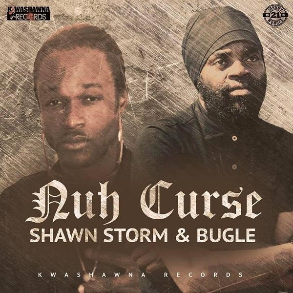 Shawn Storm feat. Bugle – Nuh Curse (2017) Single
