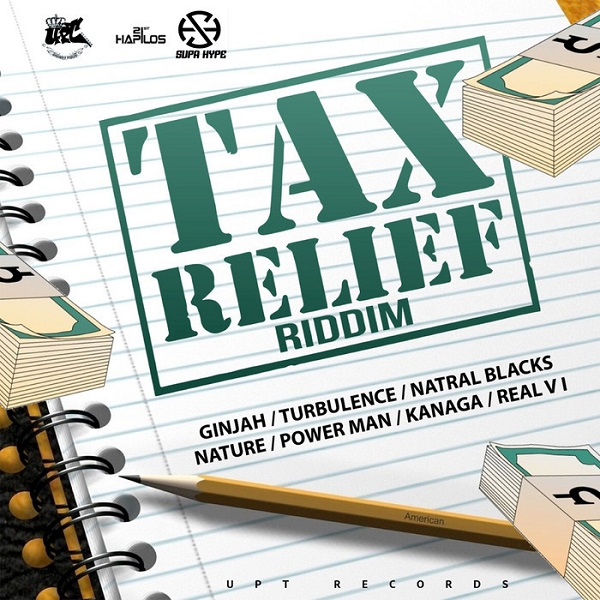 Tax Reflief Riddim [UPT 007 Records] (2017)