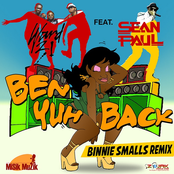 Ward 21 feat. Sean Paul - Ben Yuh Back (Binnie Smalls Remix) (2017) Single