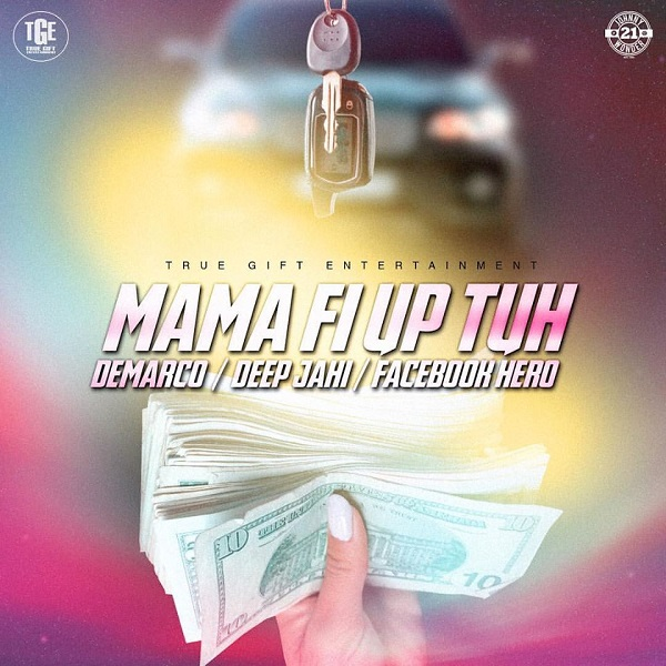 Demarco feat. Deep Jahi & Facebook Hero – Mama Fi Up Tuh (2017) Single