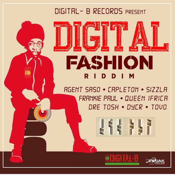 Digital Fashion Riddim [Digital-B Records] (2017)