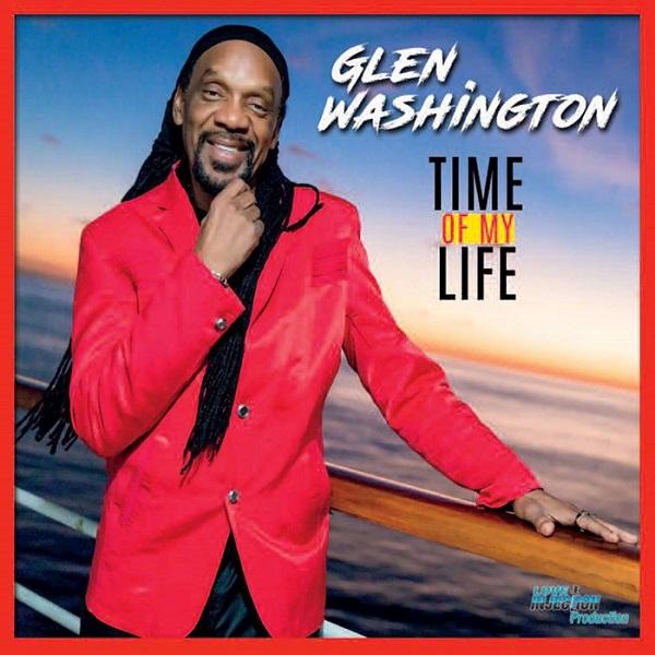Glen Washington - Time of My Life (2017) Album