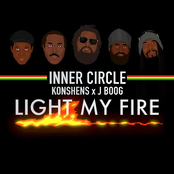 Inner Circle feat. Konshens & J Boog – Light My Fire (2017) Single