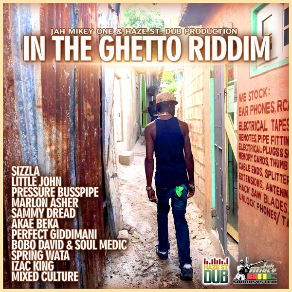 In The Ghetto Riddim [Jah Mikey One & Haze St Dub Productions] (2017)