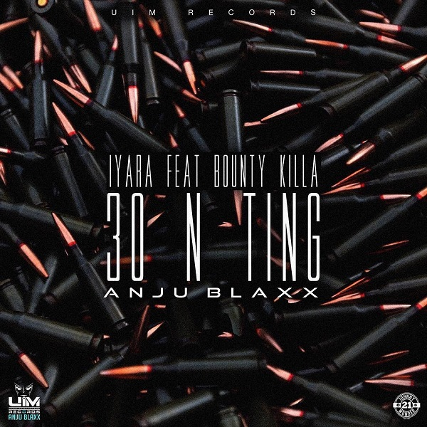 Iyara feat. Bounty Killer – 30 N Ting (2017) Single