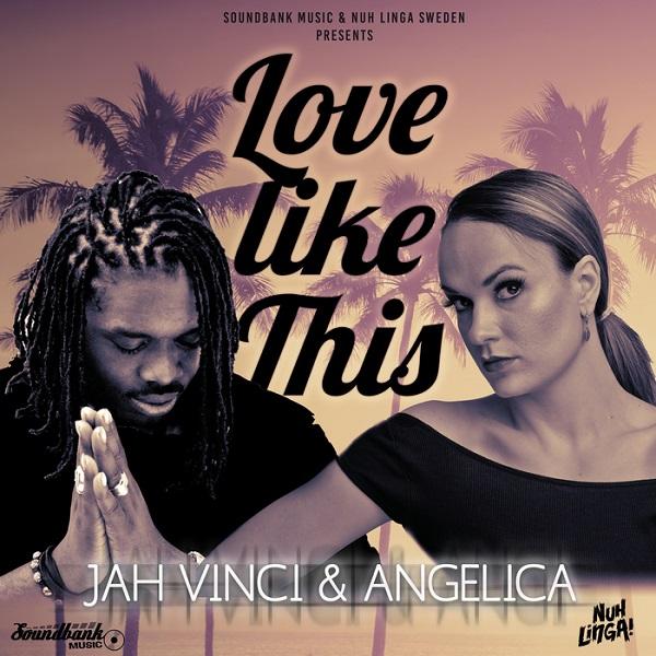 Jah Vinci & Angelica - Love Like This (2017) Single