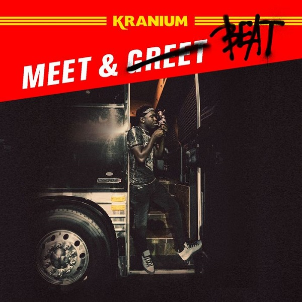 Kranium - Meet & Beat (2017) Single