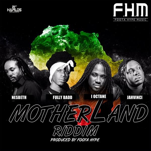 Mother Land Riddim [Foota Hype Music] (2017)