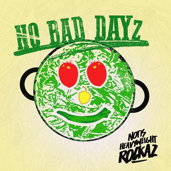Notis HeavyWeight Rockaz – No Bad Dayz (2017) Single