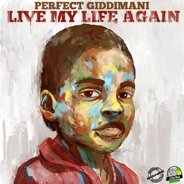 Perfect Giddimani - Live My Life Again (2017) Album