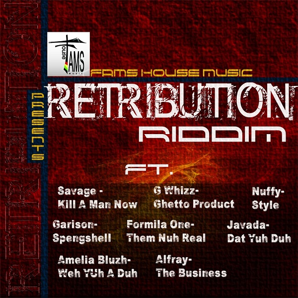 Retribution Riddim [Fams House Music] (2017)