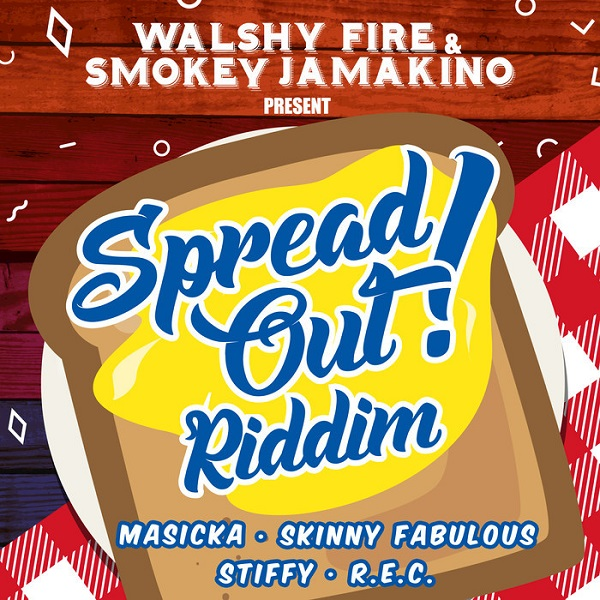 Spread Out Riddim [Walshy Fire / Smokey Jamakino] (2017)