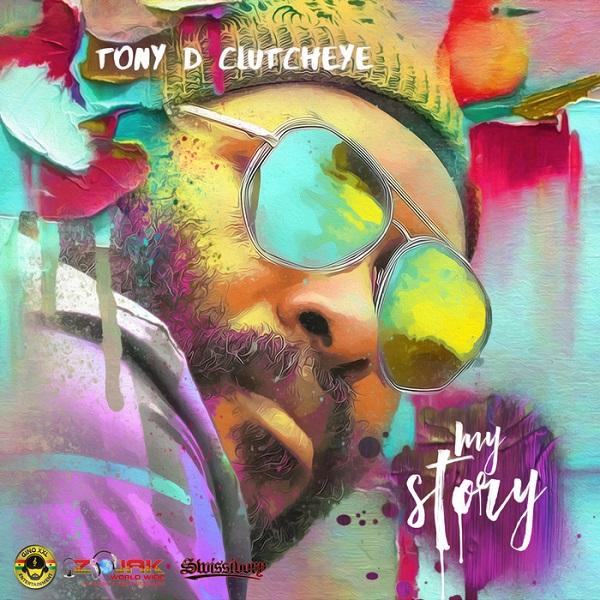 Tony D Clutcheye - My Story (2017) Album