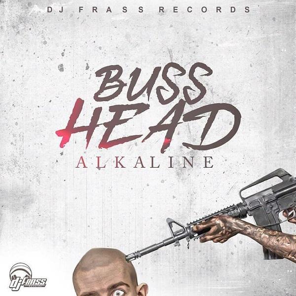 Alkaline - Buss Head (2017) Single