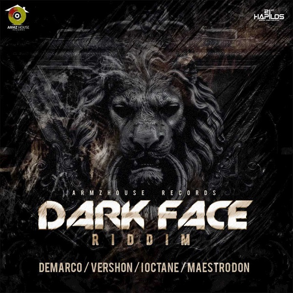 Dark Face Riddim [Armz House Records] (2017)