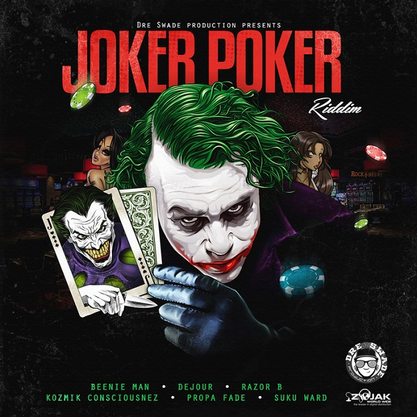 Joker Poker Riddim [Dre Swade Productions] (2017)