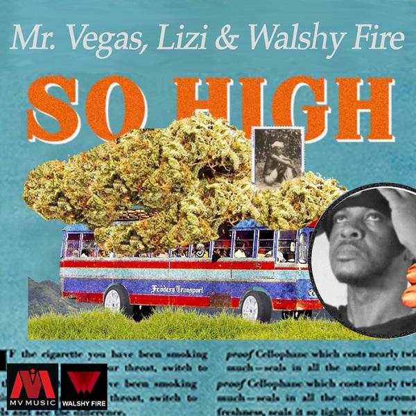 Mr. Vegas, Lizi & Walshy Fire - So High (2017) Single