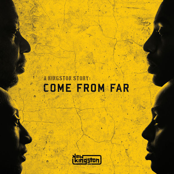 New Kingston - A Kingston Story: Come from Far (2017) Album