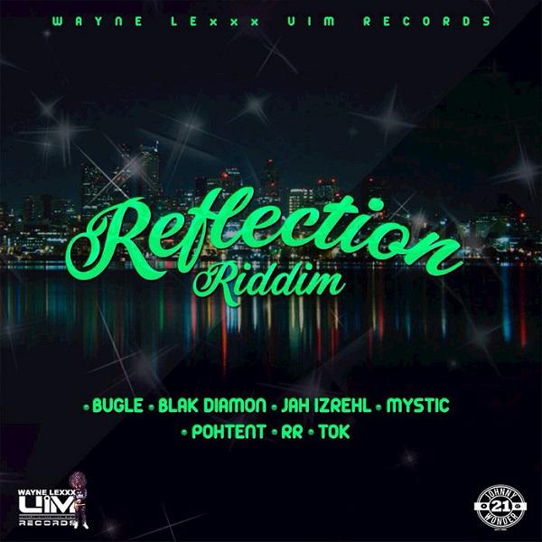 Reflection Riddim [Wayne Lexxx / UIM Records] (2017)