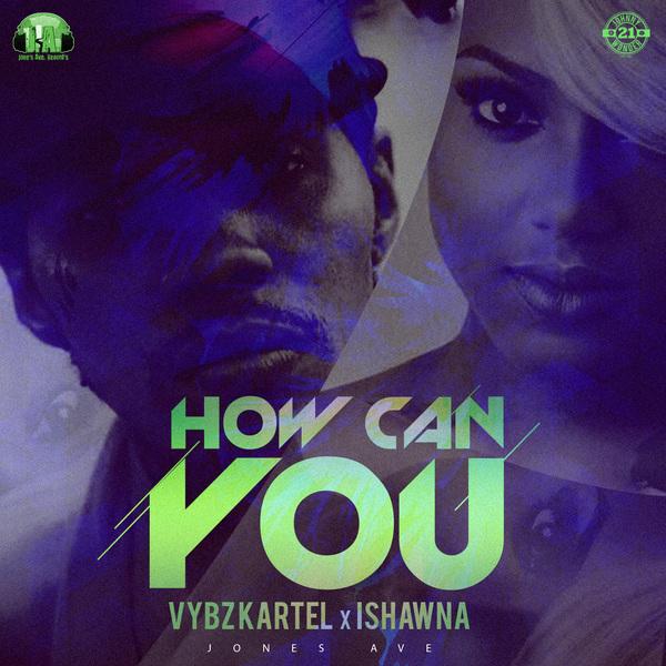 Vybz Kartel feat. Ishawna – How Can You (2017) Single