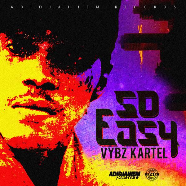 Vybz Kartel - So Easy (2017) Single