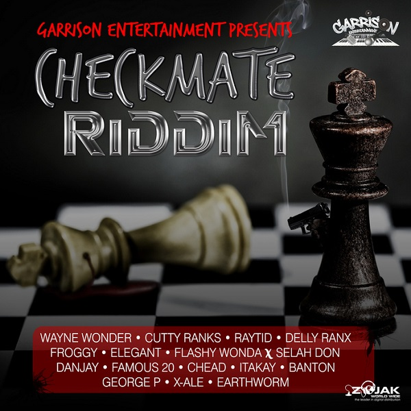 Checkmate Riddim [Garrison Entertainment] (2017)