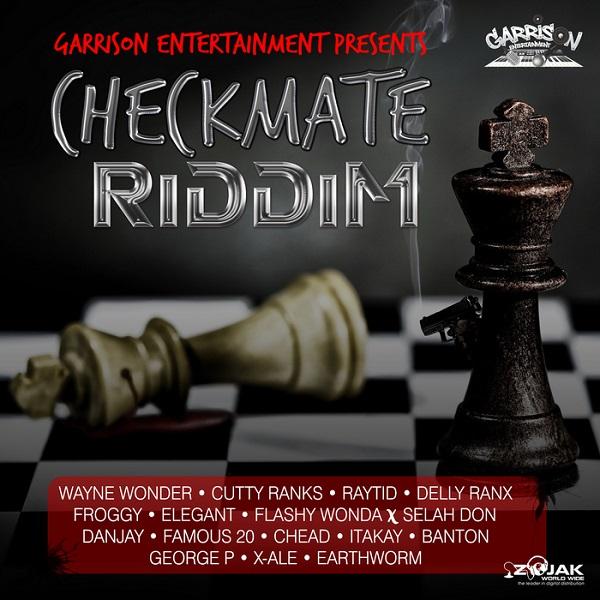 Checkmate Riddim [Garrison Entertainment] (2017)