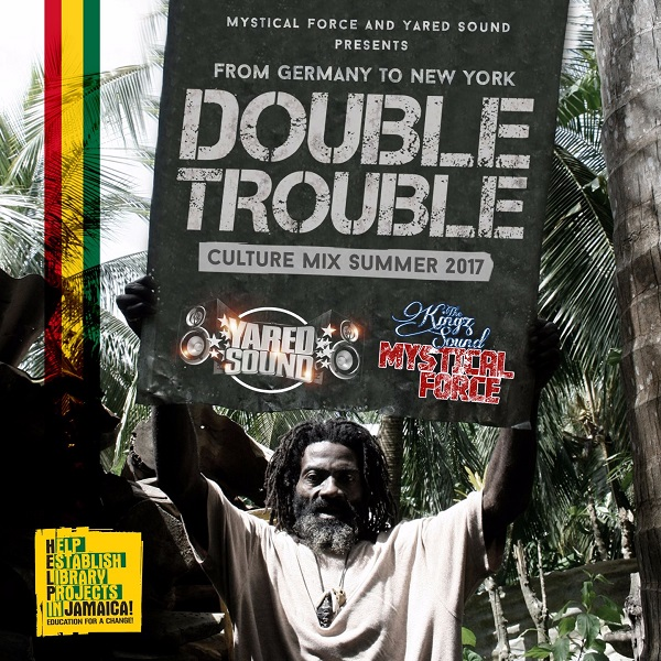 Mystical Force Sound & Yared Sound presents: Double Trouble Culture Mix Summer (2017) Mixtape