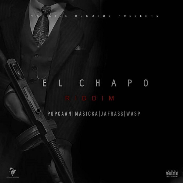 El Chapo Riddim [Notnice Records] (2017)