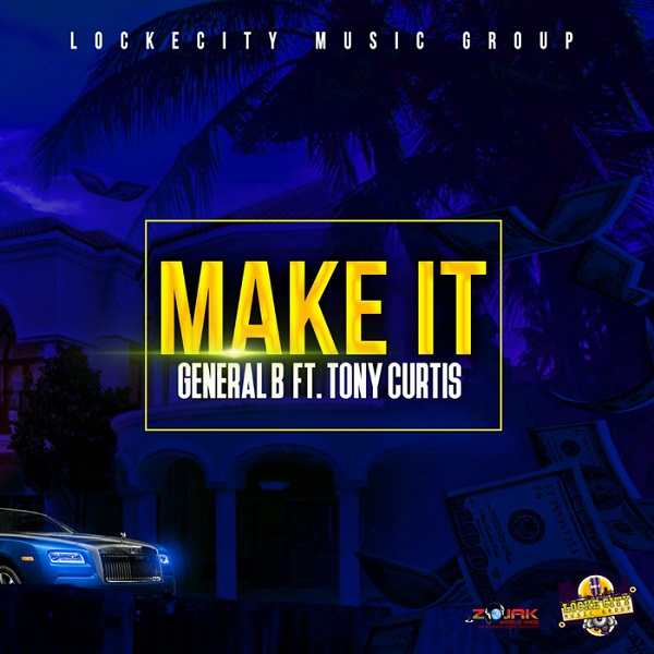 General B feat. Tony Curtis - Make It (2017) Single