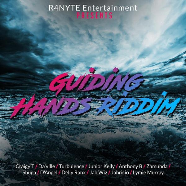 Guiding Hands Riddim [R4NYTE Entertainment] (2017)