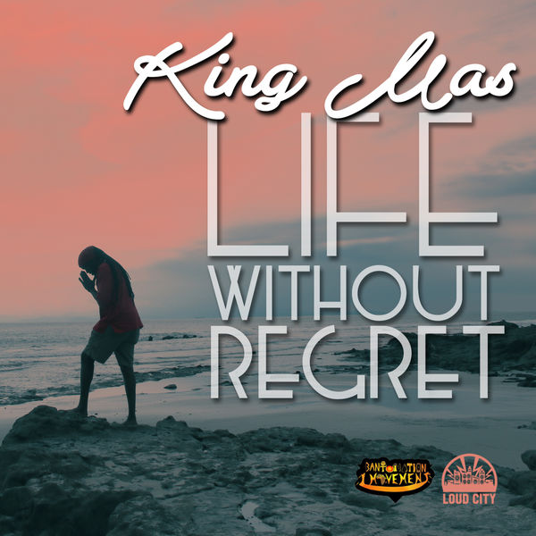 King Mas - Life Without Regret (2017) Single