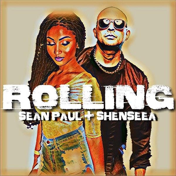Sean Paul & Shenseea - Rolling (2017) Single