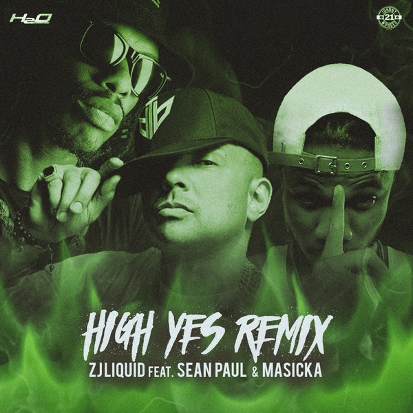 ZJ Liquid feat. Sean Paul & Masicka - High Yes (Remix) (2017) Single
