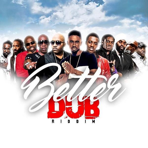 Better Dub Riddim [Mr. G Music] (2017)