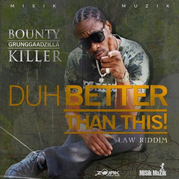 Bounty Killer - Duh Better Than This (2017) Single