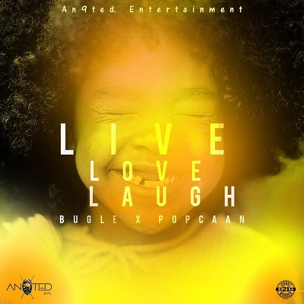 Bugle x Popcaan – Live Love Laugh (2017) Single